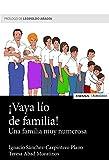 ¡VAYA LÍO DE FAMILIA!: Historias, anécdotas y sucedidos de una familia muy numerosa (Astrolabio Familia)