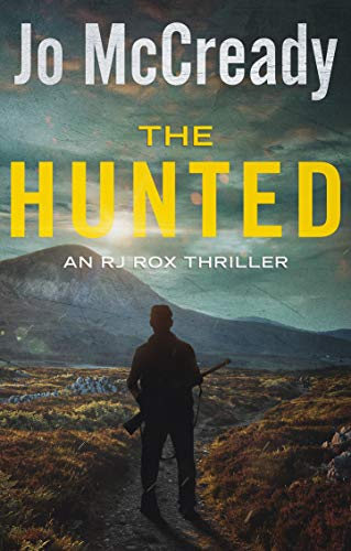 The Hunted: An RJ Rox Thriller by [Jo McCready]