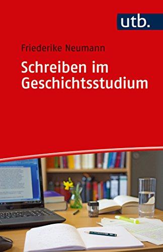 Schreiben im Geschichtsstudium (Schreiben im Studium, Band 4843)