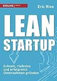 Lean Startup: Schnell, risikolos und erfolgreich Unternehmen gruenden