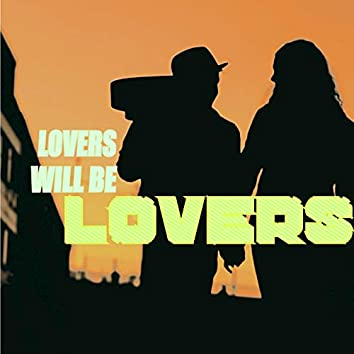 Lovers Will Be Lovers
