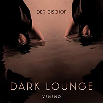 Dark Lounge - Veneno