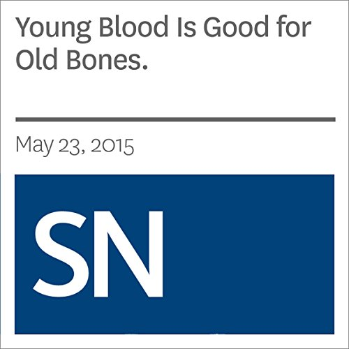 Young Blood Is Good for Old Bones audiobook cover art