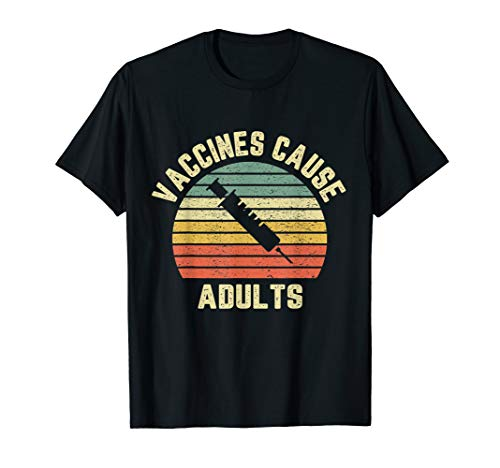 Vaccines Cause Adults Shirt Pro Vaccines T Shirt Retro Tee
