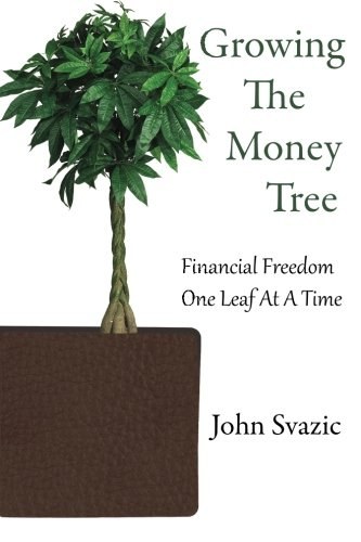 Growing The Money Tree: Financial Freedom One Leaf At A Time
