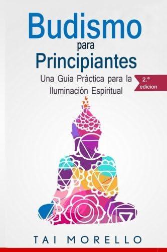 Budismo para principiantes Una Gu a Pr ctica para la Iluminaci n Espiritual Spanish Edition product image