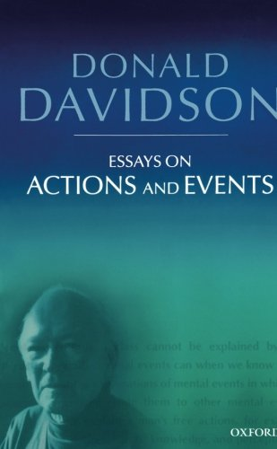 Essays on Actions and Events (Philosophical Essays of Donald Davidson) (The Philosophical Essays of Donald Davidson (5 Volumes))