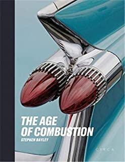 The Age of Combustion: Notes on Automobile Design
