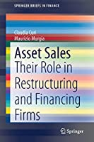 Asset Sales: Their Role in Restructuring and Financing Firms (SpringerBriefs in Finance)