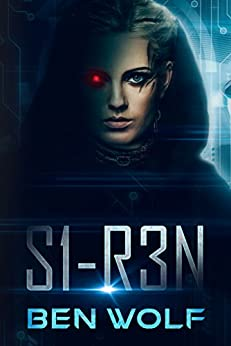 S1-R3N: A Sci-fi/Horror Short Story by [Ben Wolf]