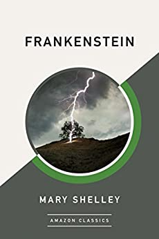 Frankenstein (AmazonClassics Edition) by [Mary Shelley]