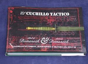 Cuchillo Tactico, El - Cuchillos de Combate, Supervivencia y Militares del Siglo XX