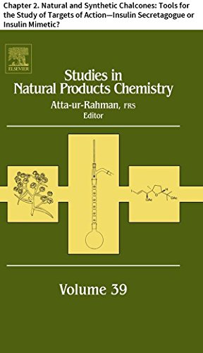 Studies in Natural Products Chemistry: Chapter 2. Natural and Synthetic Chalcones: Tools for the Study of Targets of Action—Insulin Secretagogue or Insulin Mimetic? (English Edition)