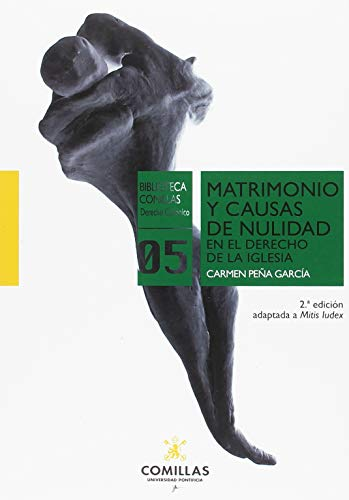 MATRIMONIO Y CAUSAS DE NULIDAD EN EL DERECHO DE LA IGLESIA (Biblioteca Comillas - Derecho Canónico)