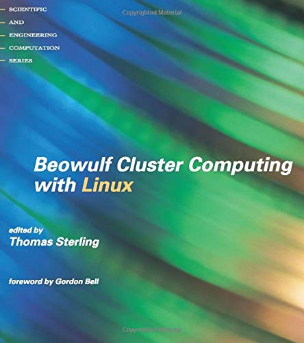 Beowulf Cluster Computing with Linux (Scientific and Computational Engineering Series)