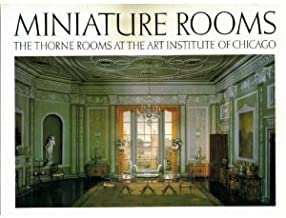 Miniature Rooms: The Thorne Rooms at the Art Institute of Chicago by Fannia Weingartner (1983-03-03)