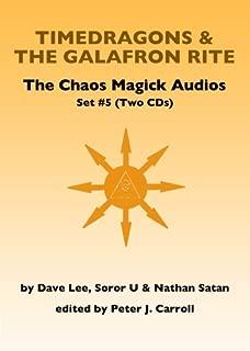 The Chaos Magick Audio CDs Volume 5: Galafron Rite & Timedragons