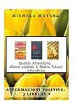 affermazioni positive: 3 libri in 1: ricchezza, amore, perdita di peso