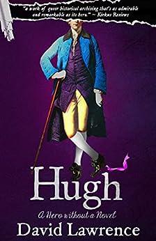 Hugh: A Hero without a Novel by [David Lawrence]