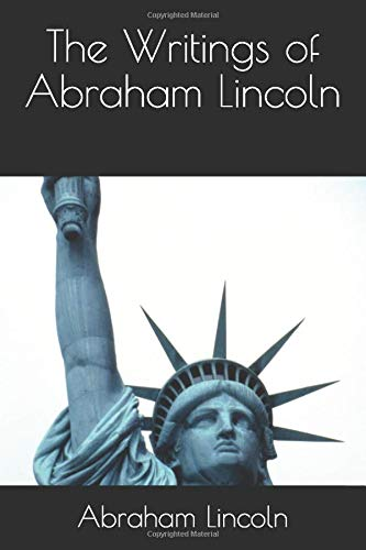 The Writings of Abraham Lincoln (The Papers and Writings of Abraham Lincoln, Band 1)