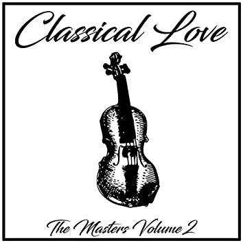 Classical Love: The Masters, Vol. 2