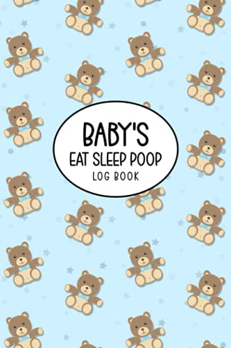 Baby's Eat Sleep Poop Log Book: Baby's Health Book for Keeping Track of Doctor's Visits, Medications,...