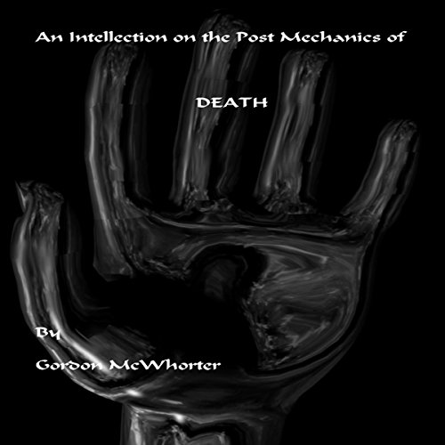 An Intellection on the Post Mechanics of Death audiobook cover art