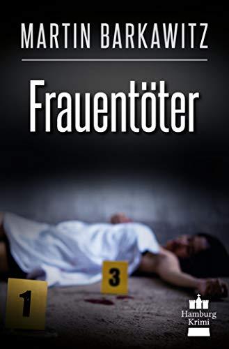 Frauentöter: SoKo Hamburg 19 - Ein Heike Stein Krimi (Soko Hamburg - Ein Fall für Heike Stein)