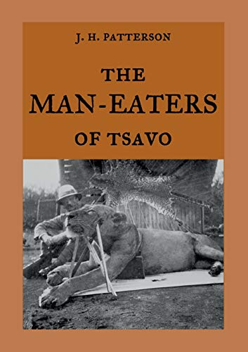 The Man-Eaters of Tsavo: The true story of the man-eating lions