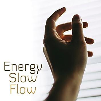 Energy Slow Flow