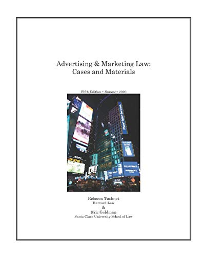 Compare Textbook Prices for Advertising & Marketing Law: Cases & Materials  ISBN 9798671445510 by Goldman, Eric,Tushnet, Rebecca