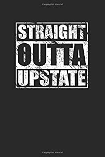 Straight Outta Upstate 120 Page Notebook Lined Journal