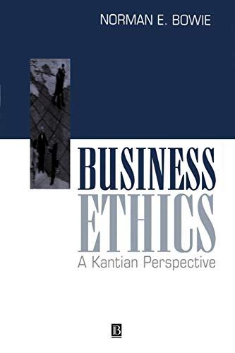 Business Ethics: A Kantian Perspective (Studies in Renaissance Literature)