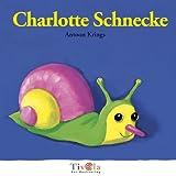 Charlotte Schnecke. Kleine Krabbler