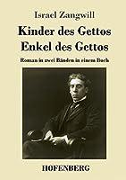 Kinder des Gettos / Enkel des Gettos: Roman in zwei Baenden in einem Buch