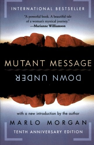 Compare Textbook Prices for Mutant Message Down Under, Tenth Anniversary Edition Perennial Anniv ed. Edition ISBN 9780060723514 by Morgan, Marlo