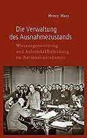 Die Verwaltung des Ausnahmezustands: Wissensgenerierung und Arbeitskraeftelenkung im Nationalsozialismus