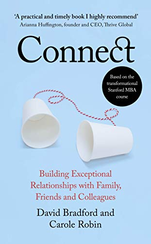 Connect: Building Exceptional Relationships with Family, Friends and Colleagues