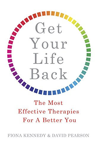 Get Your Life Back: The Most Effective Therapies For A Better You (English Edition)