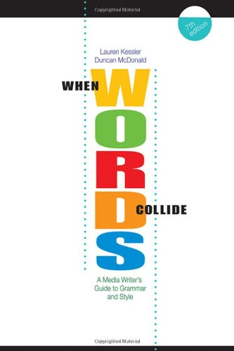 When Words Collide: A Media Writer's Guide to Grammar and Style (Wadsworth Series in Mass Communication and Journalism)