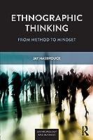 Ethnographic Thinking (Anthropology & Business)