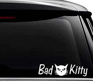 Bad Kitty Cat Decal Sticker For Use On Laptop, Helmet, Car, Truck, Motorcycle, Windows, Bumper, Wall, and Decor Size- [12 inch] / [30 cm] Wide / Color- Gloss White