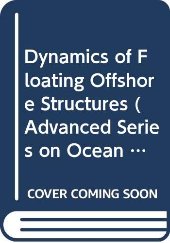 Dynamics of Floating Offshore Structures (Advanced Series on Ocean Engineering)