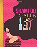 Shampoo Dealer: Salon Planner Appointment Book: Cute Hourly Weekly Monthly Hairstylist Client Scheduling with Dated and Undated Calendar Pages Notebook Journal + Inventory Tracker