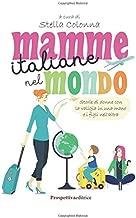 Mamme italiane nel mondo (Lettere) (Italian Edition)