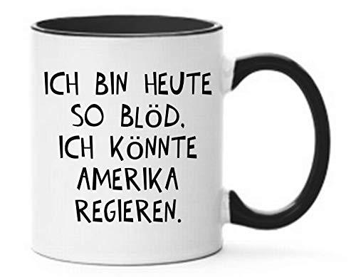 Farbwuselei Tasse Ich Bin Heute so blöd. Ich könnte Amerika regieren. Witzig Lustig Schwarz glatt Satire Donald Trump USA - beidseitig Bedruckt - Geschenk Idee Kaffeetassen, Tassenfarbe: Weiß/Schwarz
