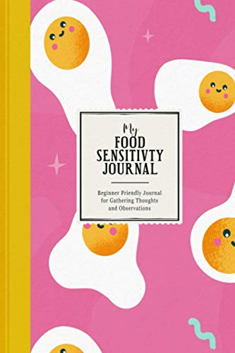 My Food Sensitivity Journal: Beginner Friendly Journal for Gathering Thoughts and Observations | Egg Yolks in Pink