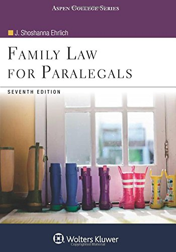 Compare Textbook Prices for Family Law for Paralegals Aspen College 7 Edition ISBN 9781454873396 by Ehrlich, J. Shoshanna
