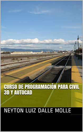 Curso de programación para Civil 3D y AutoCAD (Spanish Edition)