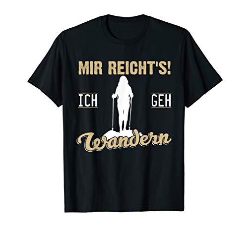Mir reicht\'s! Ich geh wandern w T-Shirt